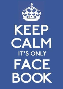 keep calm it is only fb