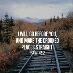 make the crooked places straight